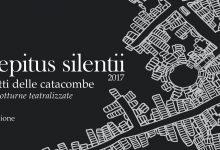 Siracusa  Strepitus Silentii, le notti delle catacombe 13ª Edizione
