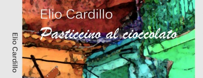 """Lentini   """"Pasticcino al cioccolato"""", il nuovo libro di Elio Cardillo"""