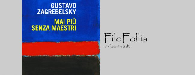 Augusta| FILOFOLLIA di Caterina Italia – Mai più senza maestri